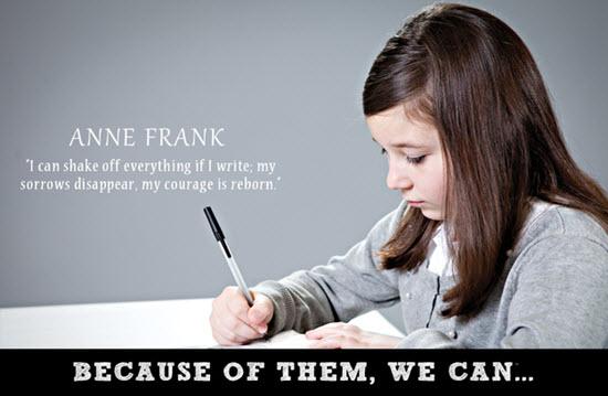 Anne Frank var pólskur gyðingur sem fór í felur með fjölskyldu sinni í seinni heimstyrjöldinni og hélt dagbók um veru sína í felum. Vegna orða hennar verður Anne  ávallt heiminum kunn, en hún var að lokum handsömuð og tekin af lífi af nasistum.